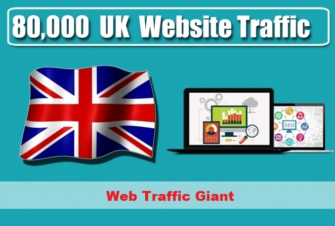 Give you 80,000 Guaranteed Uk Visitors to your site with proofs