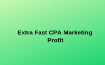 show You How To Make Fast CPA Marketing Profit